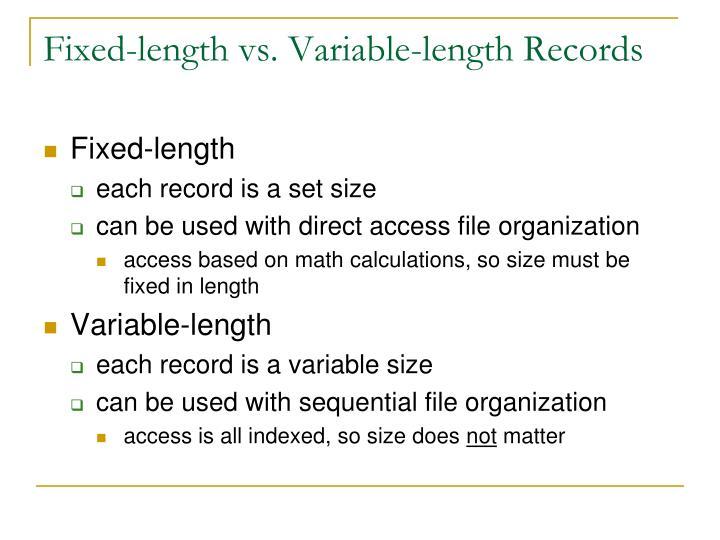 Fixed-length vs. Variable-length Records