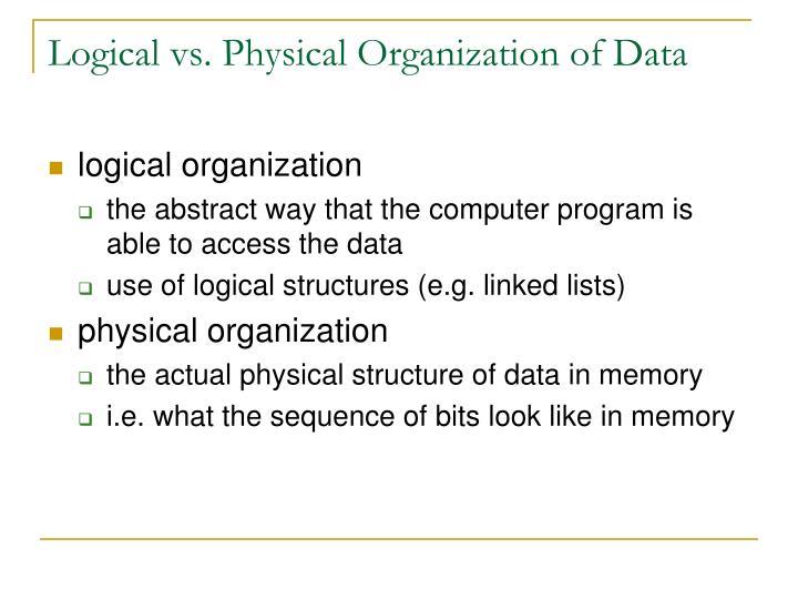 Logical vs. Physical Organization of Data