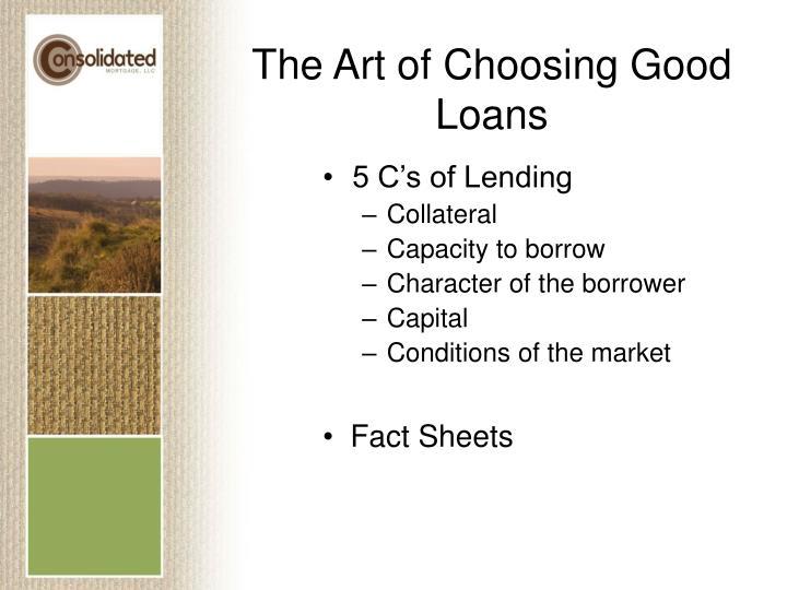 The Art of Choosing Good Loans