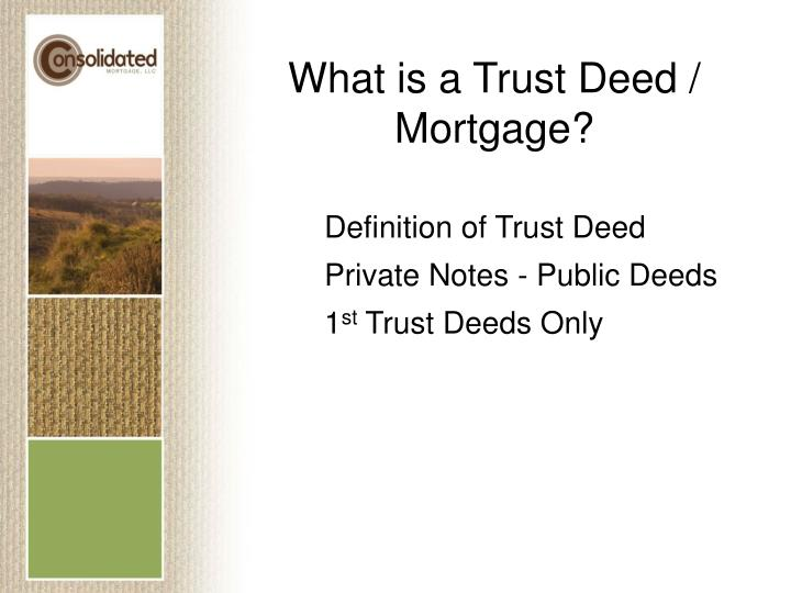 What is a Trust Deed / Mortgage?