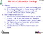the next collaboration meetings