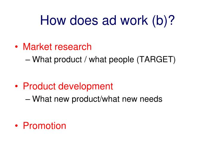 How does ad work (b)?