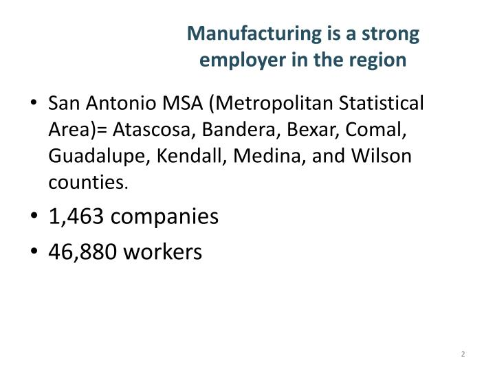 Manufacturing is a strong employer in the region
