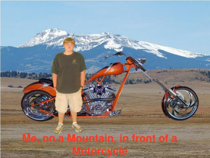 Me, on a Mountain, in front of a Motorcycle
