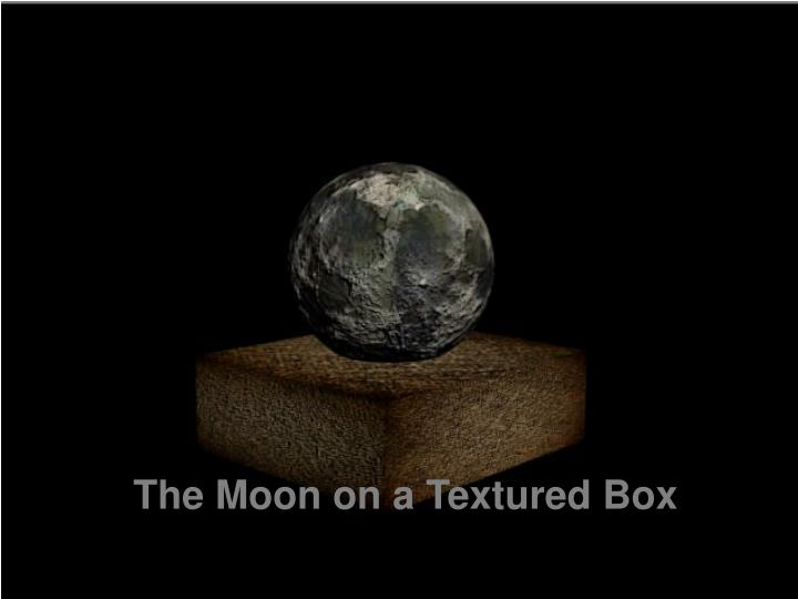 The Moon on a Textured Box