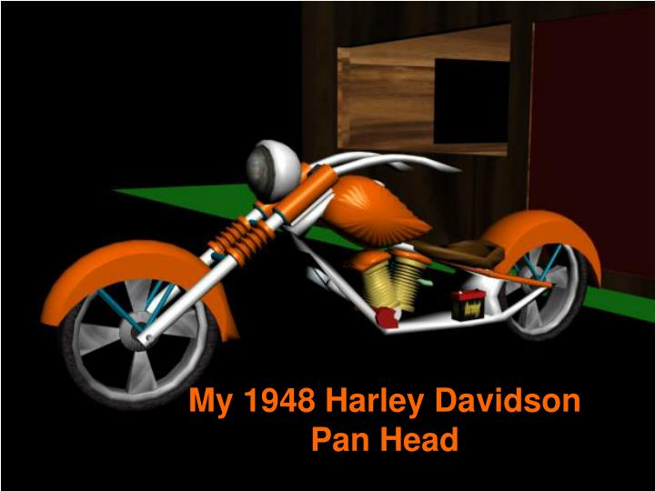My 1948 Harley Davidson Pan Head