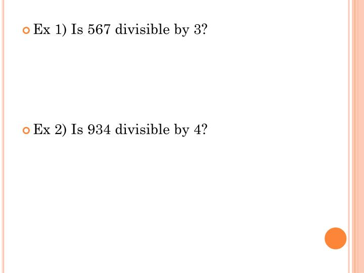 Ex 1) Is 567 divisible by 3?