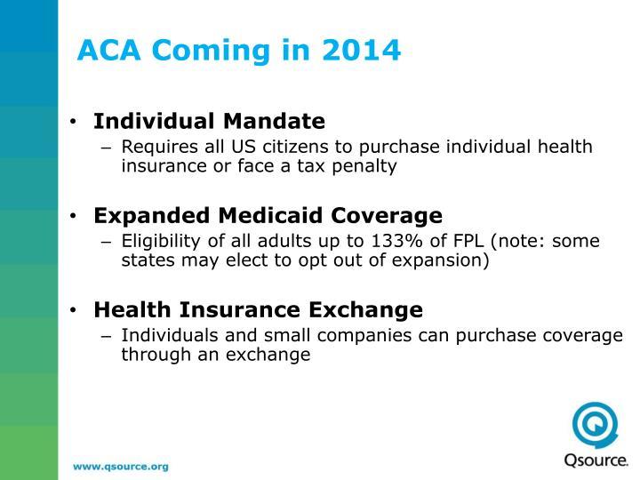 ACA Coming in 2014
