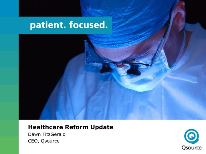 Healthcare reform update dawn fitzgerald ceo qsource
