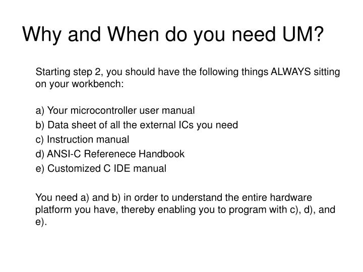 Why and When do you need UM?