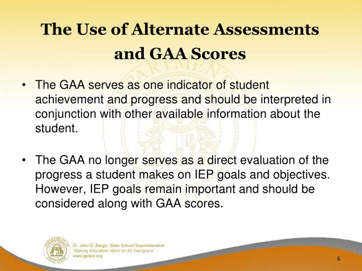 The Use of Alternate Assessments and GAA Scores