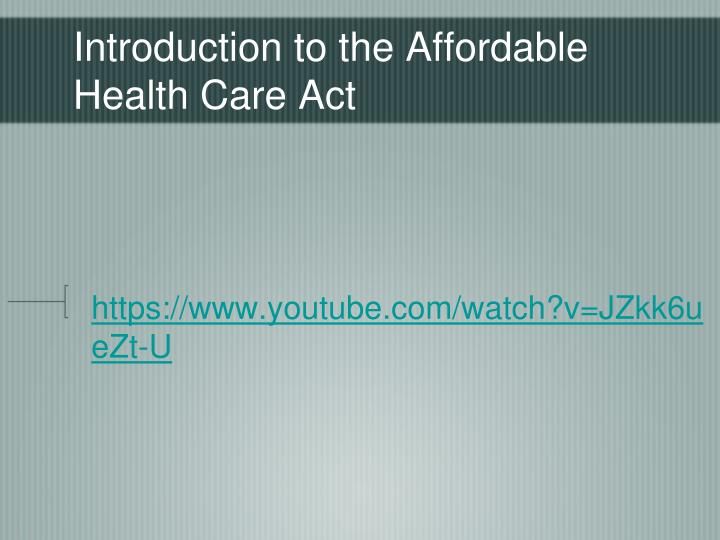 Introduction to the Affordable Health Care Act