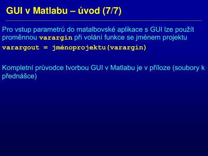 Pro vstup parametrů do matalbovské aplikace s GUI lze použít proměnnou