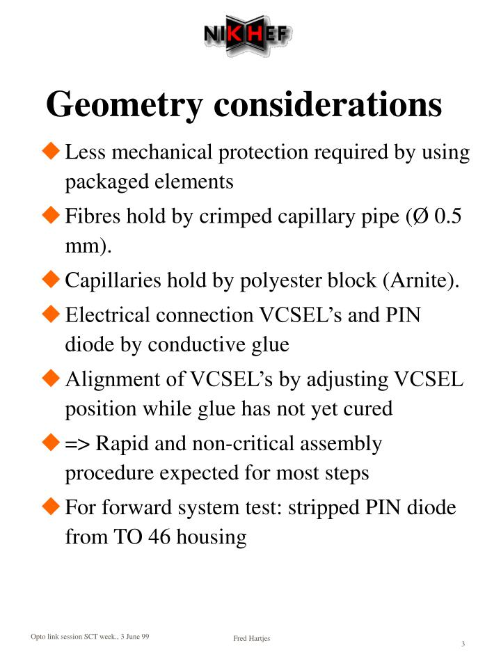 Geometry considerations