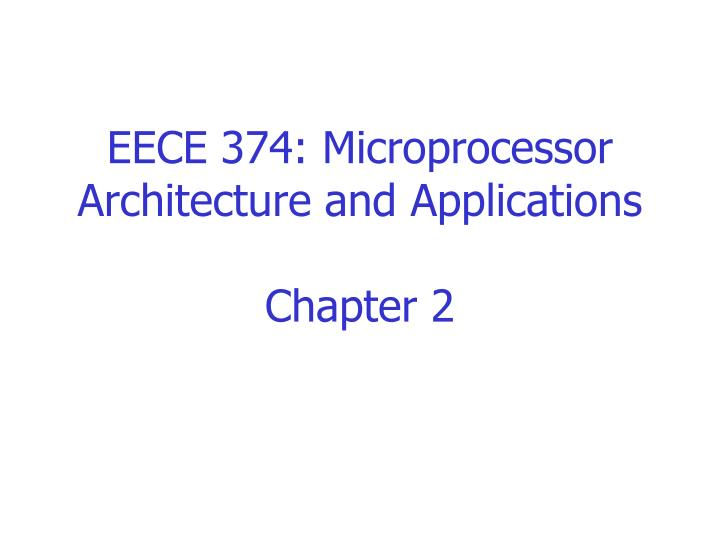 EECE 374: Microprocessor Architecture and Applications