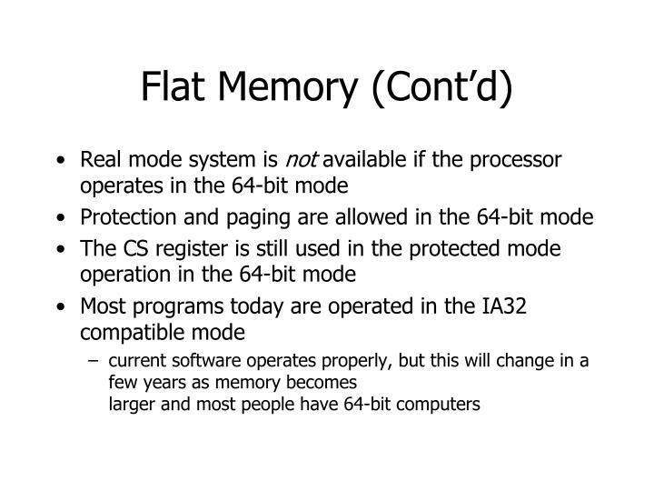 Flat Memory (Cont'd)