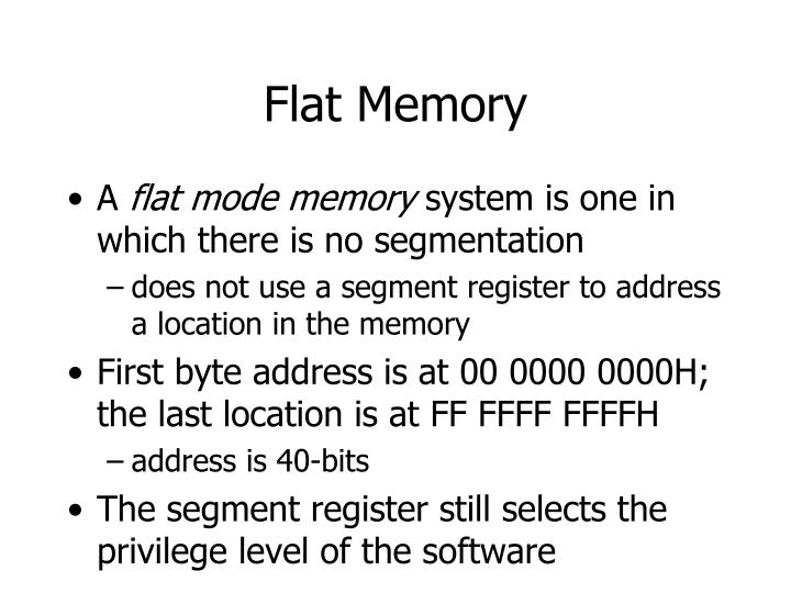 Flat Memory