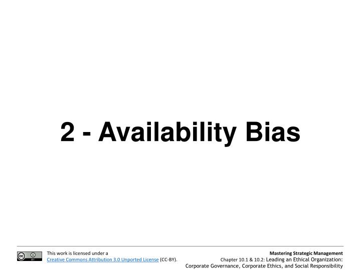 2 - Availability Bias