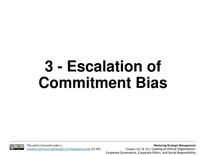 3 - Escalation of Commitment Bias