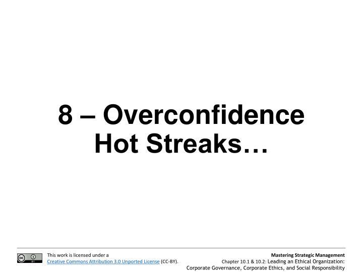 8 – Overconfidence