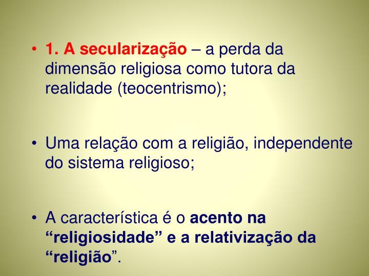 1. A secularização