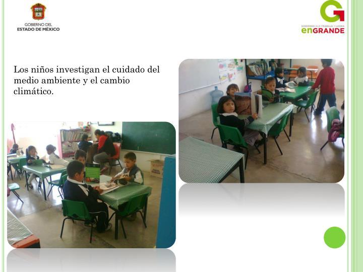 Los niños investigan el cuidado del medio ambiente y el cambio climático.