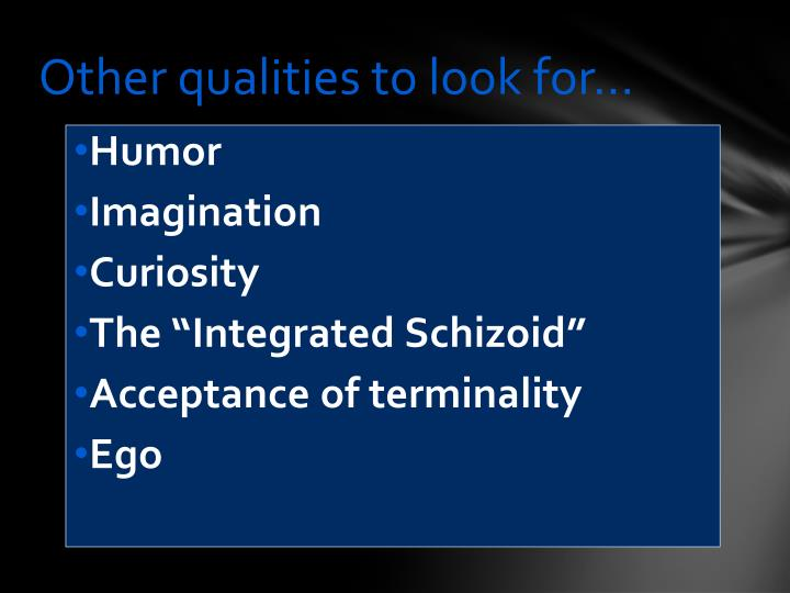 Other qualities to look for…
