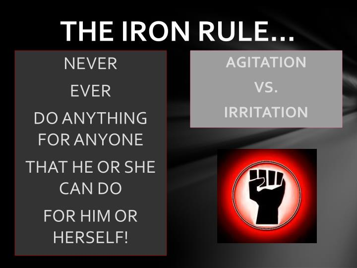 THE IRON RULE…