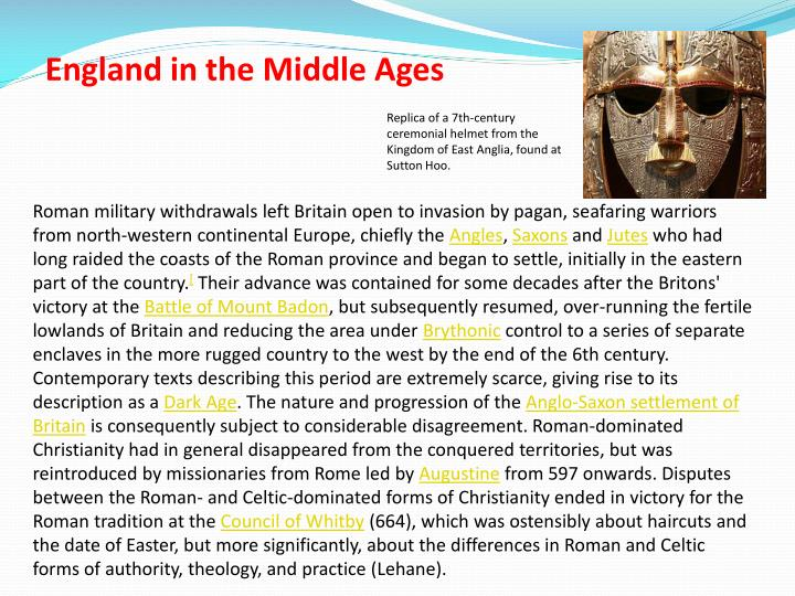 Roman military withdrawals left Britain open to invasion by pagan, seafaring warriors from north-wes...