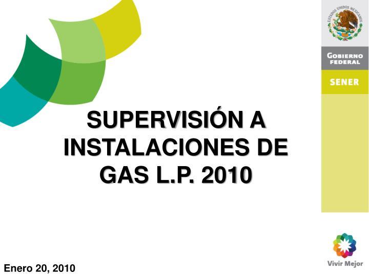 SUPERVISIÓN A INSTALACIONES DE GAS L.P. 2010