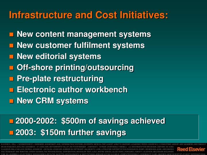 Infrastructure and Cost Initiatives: