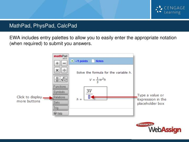 EWA includes entry palettes to allow you to easily enter the appropriate notation (when required) to submit you answers.