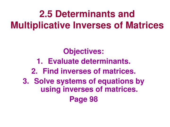 2 5 determinants and multiplicative inverses of matrices
