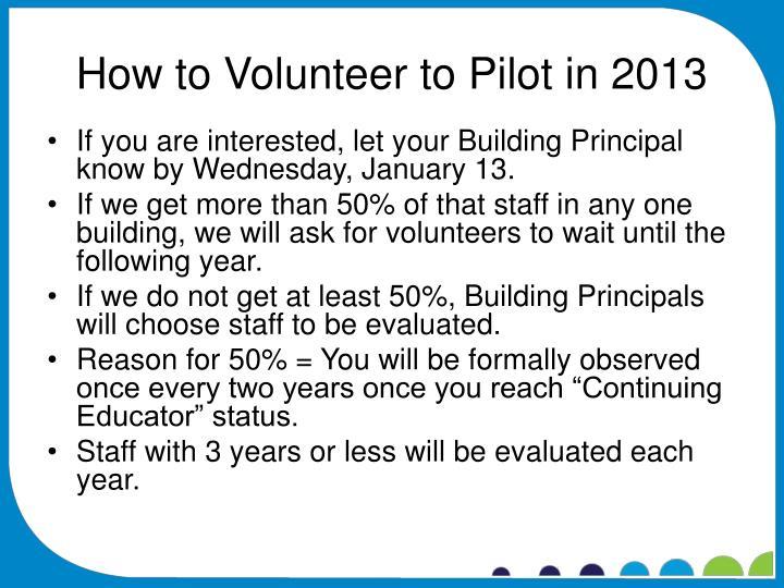 How to Volunteer to Pilot in 2013