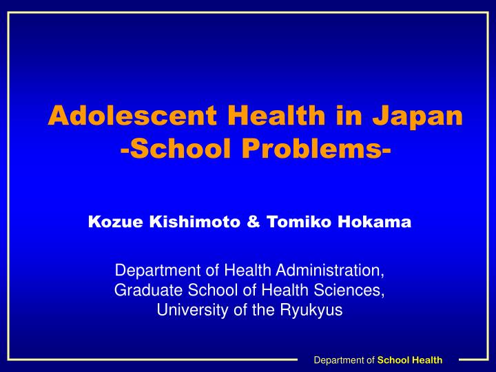 Adolescent health in japan school problems