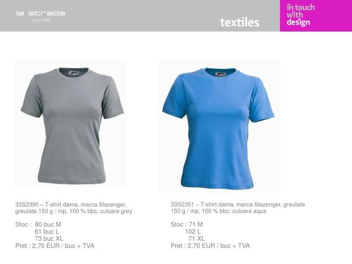 33S2351 – T-shirt dama, marca Slazenger, greutate 150 g / mp, 100 % bbc, culoare aqua