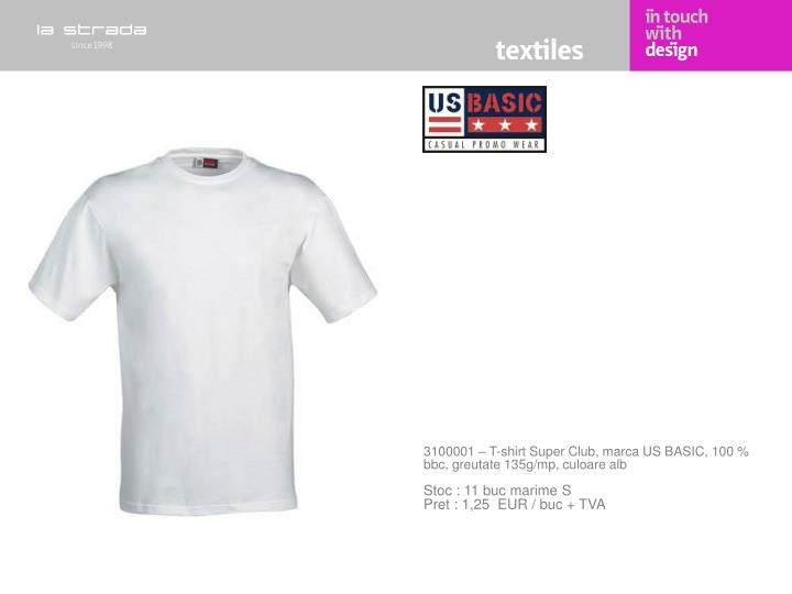 3100001 – T-shirt Super Club, marca US BASIC, 100 % bbc, greutate 135g/mp, culoare alb