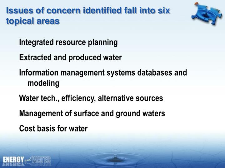 Issues of concern identified fall into six topical areas