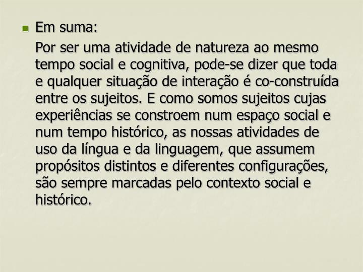 Em suma: