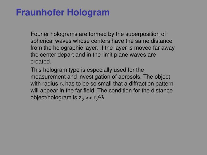 Fraunhofer Hologram