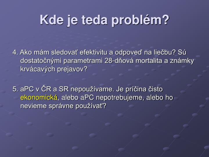 Kde je teda problém?