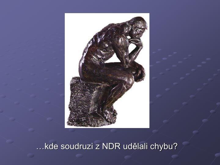 …kde soudruzi z NDR udělali chybu?