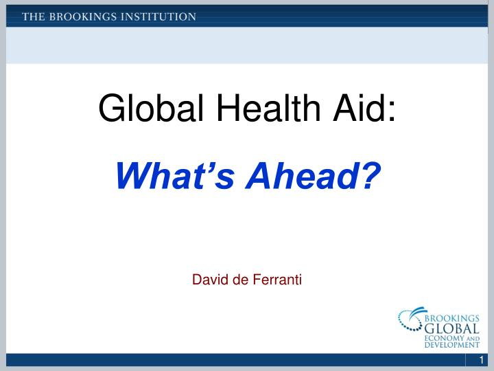 Global health aid what s ahead