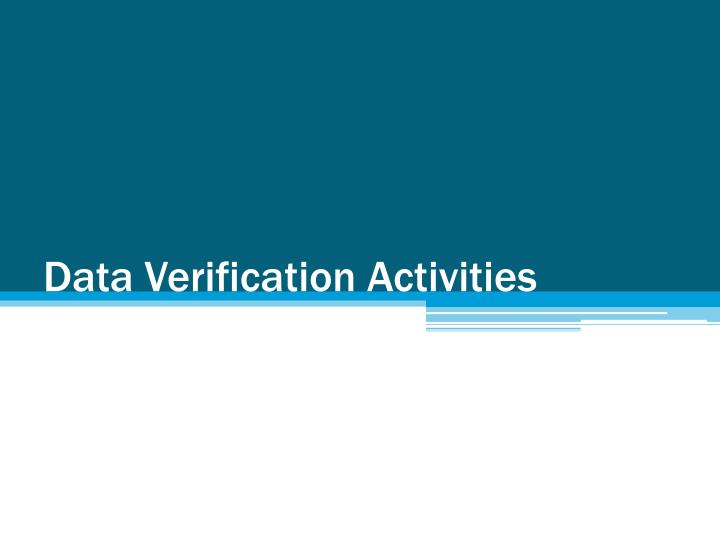 Data Verification Activities
