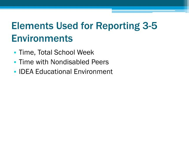 Elements Used for Reporting 3-5 Environments