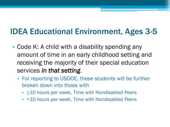 IDEA Educational Environment, Ages 3-5