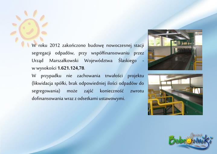 W roku 2012 zakończono budowę nowoczesnej stacji segregacji odpadów, przy współfinansowaniu przez Urząd Marszałkowski Województwa Ślaskiego -