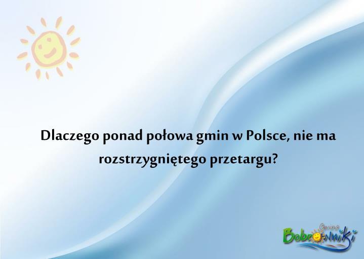 Dlaczego ponad połowa gmin w Polsce, nie ma rozstrzygniętego przetargu?