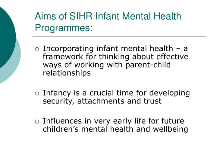 Aims of SIHR Infant Mental Health Programmes: