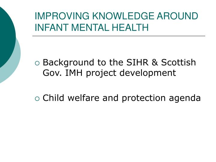 IMPROVING KNOWLEDGE AROUND INFANT MENTAL HEALTH